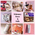February Faves & Fails 2月のお気に入り&失敗など