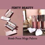 FENTY BEAUTY(フェンティビューティー)のグロスボム人気色のシリーズ限定アイシャドウパレットBOMB POSSEを語る